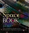 The Space Book: From the Beginning to the End of Time, 250 Milestones in the History of Space & Astronomy