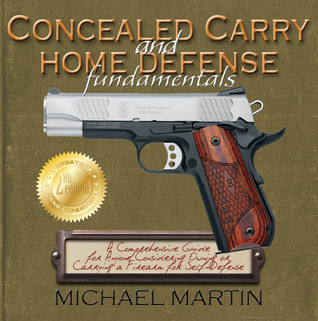 Concealed Carry and Home Defense Fundamentals by Michael   Martin