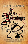 The Astrologer by Scott G.F. Bailey