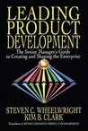 Leading Product Development: The Senior Manager's Guide to Creating and Shaping the Enterprise