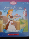Sweet Success. A Story About Sharing (The Princess Collection)
