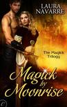 Magick by Moonrise (The Magick Trilogy, #1)