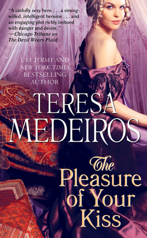The Pleasure of Your Kiss by Teresa Medeiros