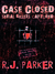 CASE CLOSED by R.J. Parker