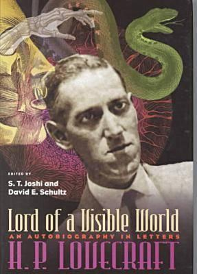 Lord of a Visible World: An Autobiography In Letters