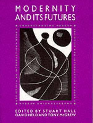 Modernity And Its Futures by Stuart Hall