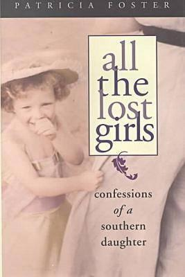 All the Lost Girls: Confessions of a Southern Daughter