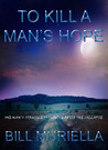 To Kill A Man's Hope (After The Collapse, Book 1)