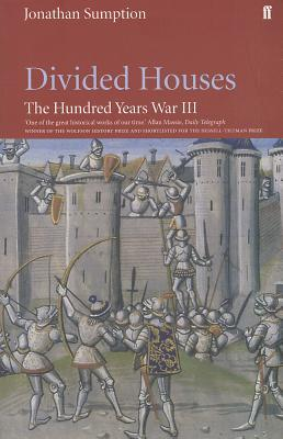 The Hundred Years War Volume III, . Divided Houses