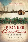 A Pioneer Christmas Collection by Lauraine Snelling