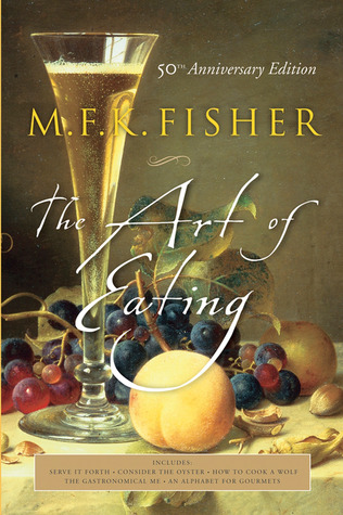 The Art of Eating by Mary Francis Kennedy Fisher