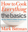 How to Cook Everything: The Basics: All You Need to Make Great Food -- With 1,000 Photos