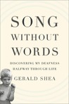 Song Without Words: Discovering My Deafness Halfway through Life