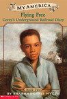Flying Free (My America: Corey's Underground Railroad Diary, #2)