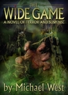 The Wide Game by Michael  West