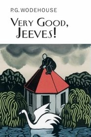Very Good, Jeeves! by P.G. Wodehouse