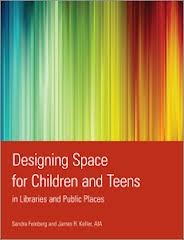 Designing Space for Children and Teens in Libraries and Publi... by Sandra Feinberg