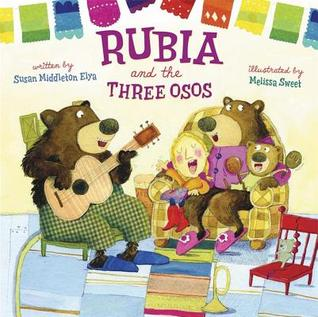 Rubia and the Three Osos by Susan Middleton Elya