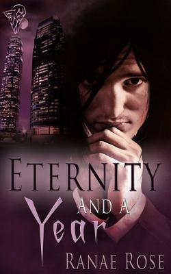 Eternity and a Year by Ranae Rose