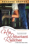 His Reluctant Rancher by Roxanne Snopek