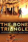 The Bone Triangle (Unspeakable Things, #2)