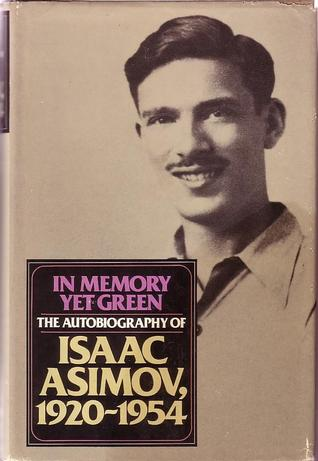 In Memory Yet Green by Isaac Asimov