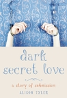 Dark Secret Love (A Story of Submission, #1)
