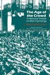 The Age Of The Crowd: A Historical Treatise On Mass Pychology