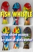 Fish Whistle by Daniel Pinkwater