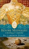 "Before Midnight: A Retelling of ""Cinderella"" (Once Upon a Time Fairytales)"