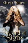 The Sword of Sighs (The Age of the Flame, #1)