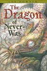 The Dragon of Never-Was (Hatching Magic, #2)