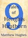 9 Tales of Henghis Hapthorn
