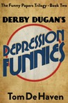 Derby Dugan's Depression Funnies (The Funny Papers Trilogy, #2)