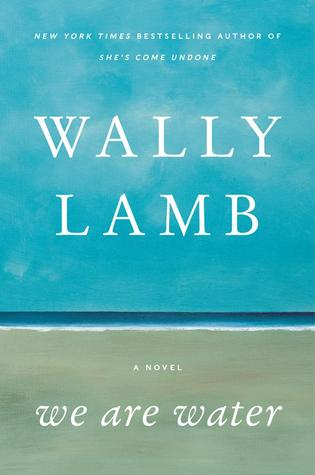 Read Online We Are Water By Wally Lamb Book Or Download In Epub