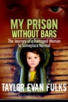 My Prison Without Bars by Taylor Evan Fulks