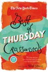 The New York Times Best of Thursday Crosswords: 75 of Your Favorite Tricky Thursday Puzzles from The New York Times