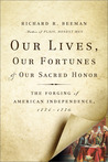 Our Lives, Our Fortunes, and Our Sacred Honor: The Forging of American Independence, 1774-1776