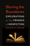 Blurring the Boundaries: Explorations to the Fringes of Nonfiction