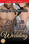 A Club Esoteria Wedding (Club Estoria, #11)
