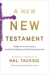A New New Testament: A Bible for the 21st Century Combining Traditional and Newly Discovered Texts
