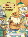 What REALLY Happened to Humpty?: From the Files of a Hard-Boiled Detective
