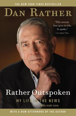 Rather Outspoken: My Life in the News