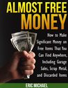 Almost Free Money by Eric Michael