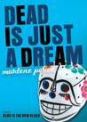 Dead Is Just a Dream (Dead Is, #8)