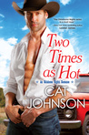 Two Times as Hot (Oklahoma Nights, #2)