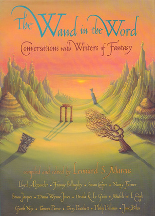 The Wand in the Word: Conversations with Writers of Fantasy