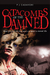 Catacombs of the Damned: Those Who Would Steal Living Bodies in the Quest for Eternal Life