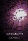 Running Scarred by Jackie Williams