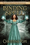 Binding Spell (Tales of the Latter Kingdoms #3)
